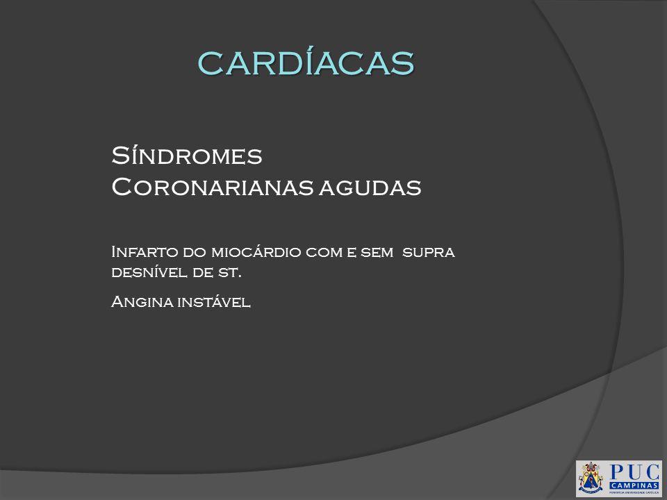 CARDÍACAS Síndromes Coronarianas agudas