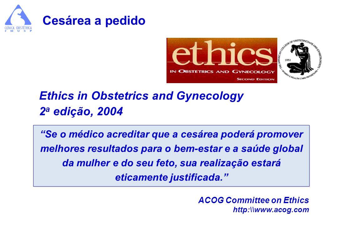 Cesárea a pedido Ethics in Obstetrics and Gynecology 2a edição, 2004