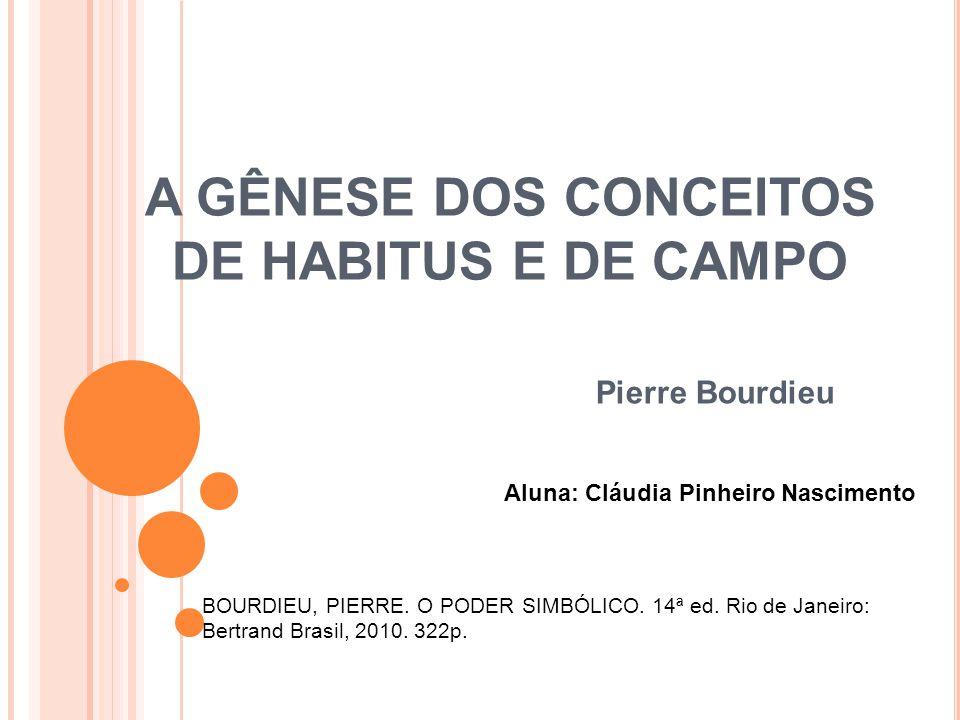 A GÊNESE DOS CONCEITOS DE HABITUS E DE CAMPO