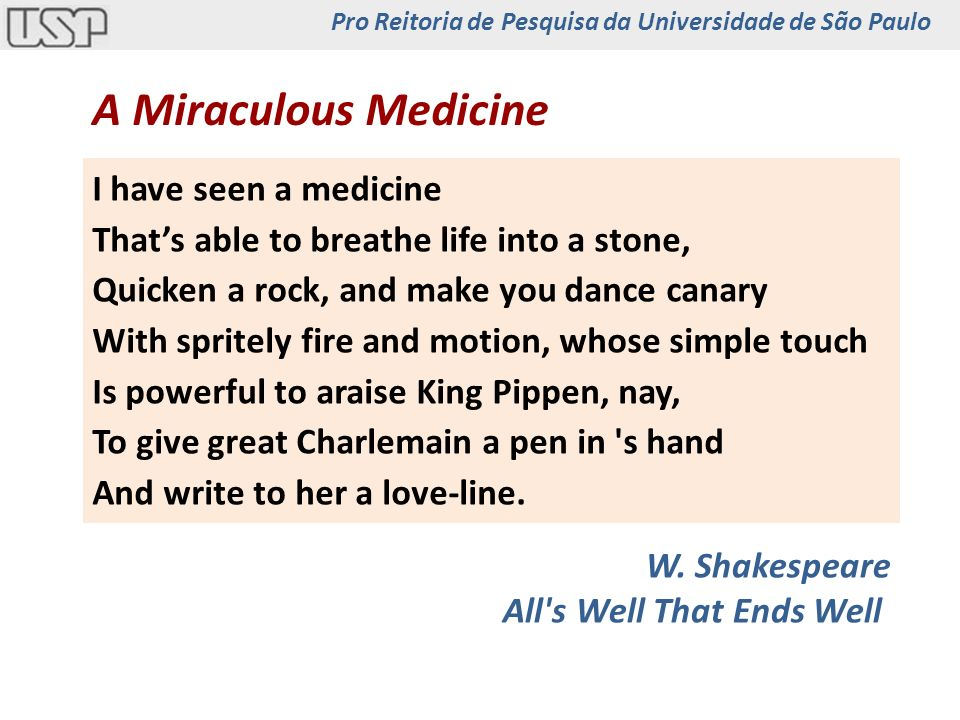 A Miraculous Medicine I have seen a medicine