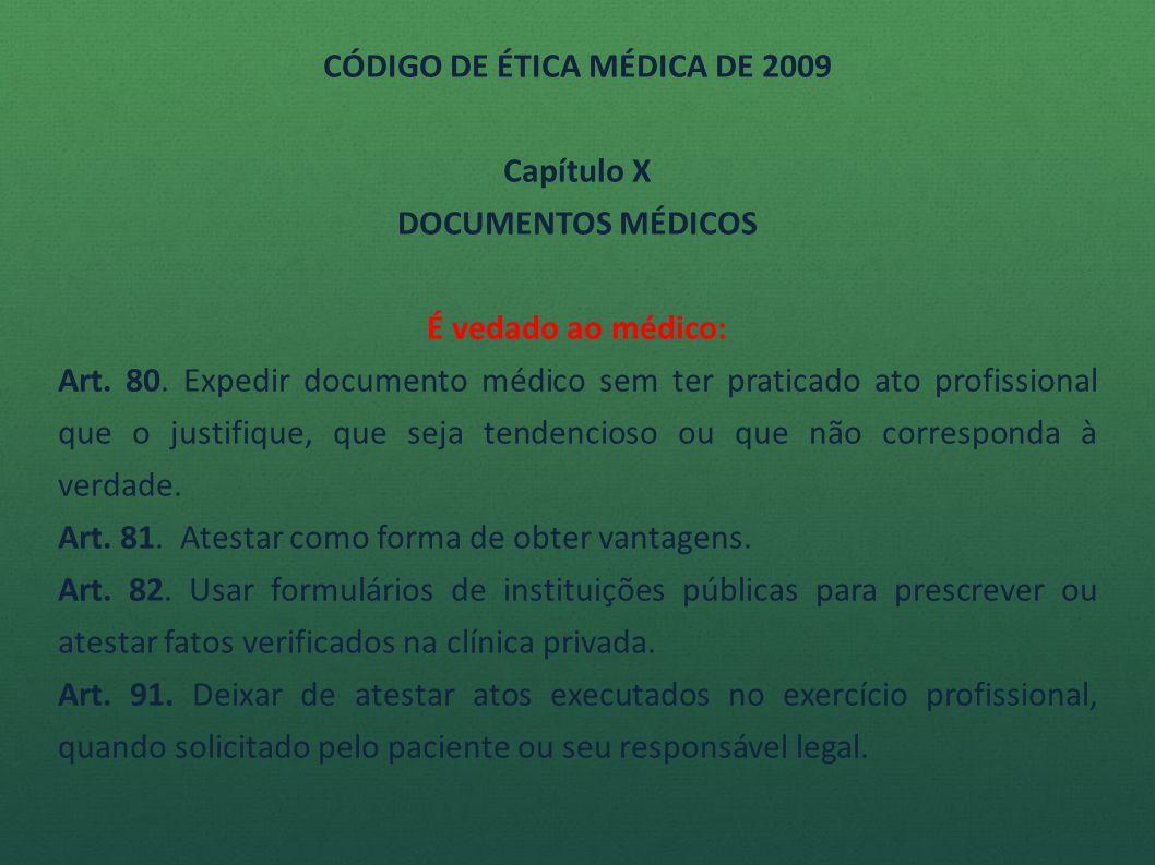 CÓDIGO DE ÉTICA MÉDICA DE 2009 Capítulo X DOCUMENTOS MÉDICOS