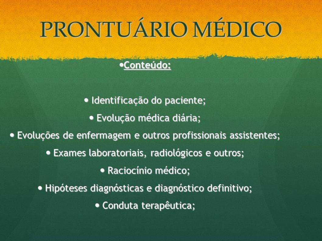 PRONTUÁRIO MÉDICO Conteúdo: Identificação do paciente;