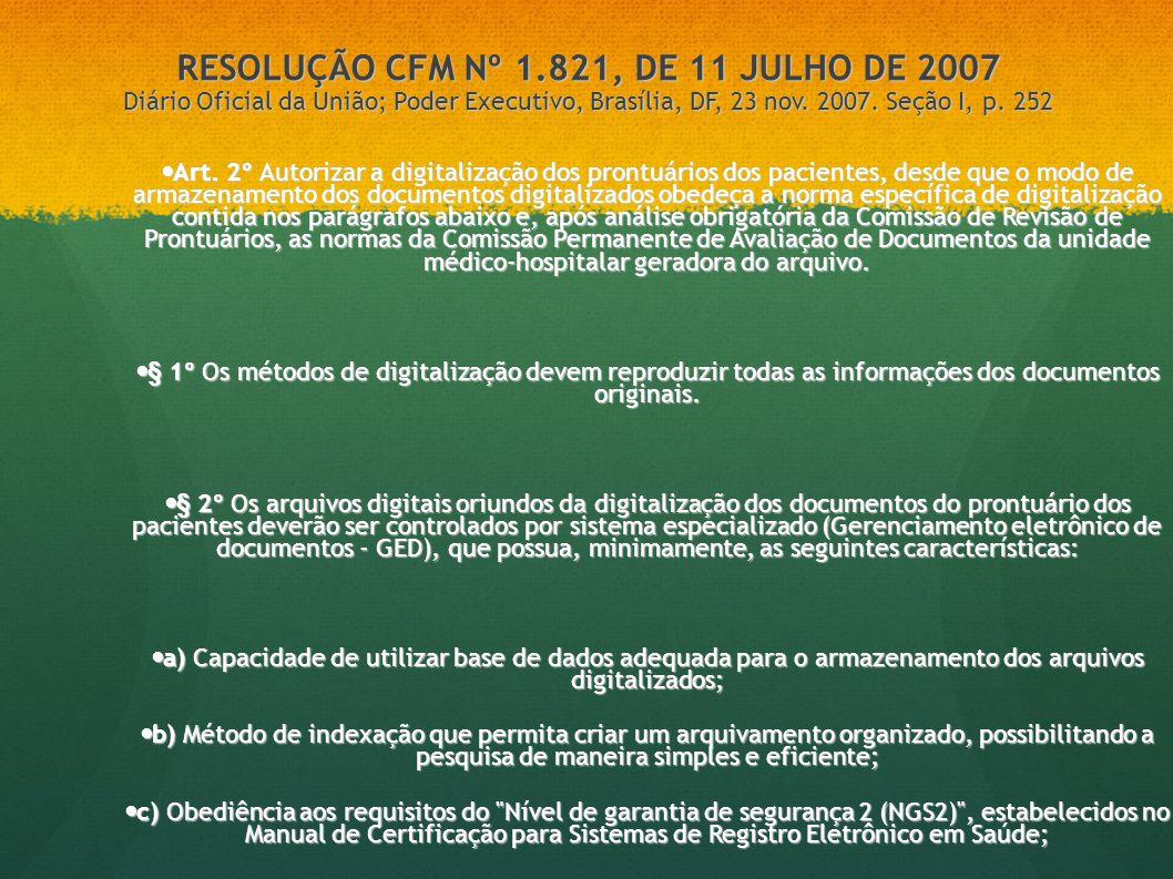 RESOLUÇÃO CFM Nº 1.821, DE 11 JULHO DE 2007 Diário Oficial da União; Poder Executivo, Brasília, DF, 23 nov. 2007. Seção I, p. 252