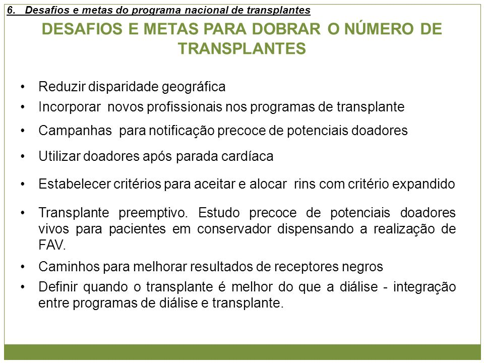 DESAFIOS E METAS PARA DOBRAR O NÚMERO DE TRANSPLANTES