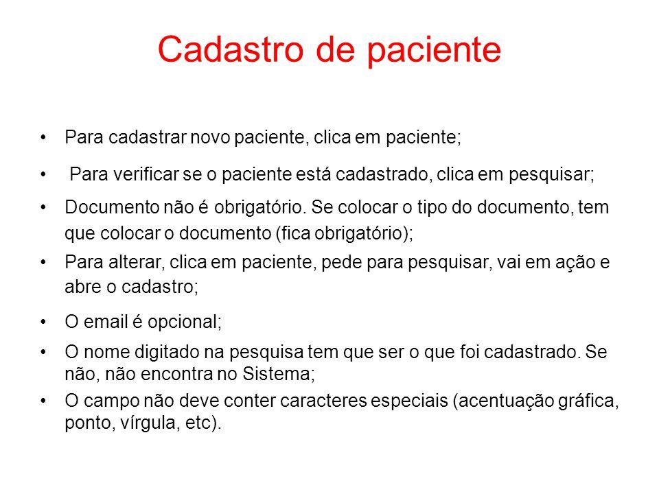 Cadastro de paciente Para cadastrar novo paciente, clica em paciente;