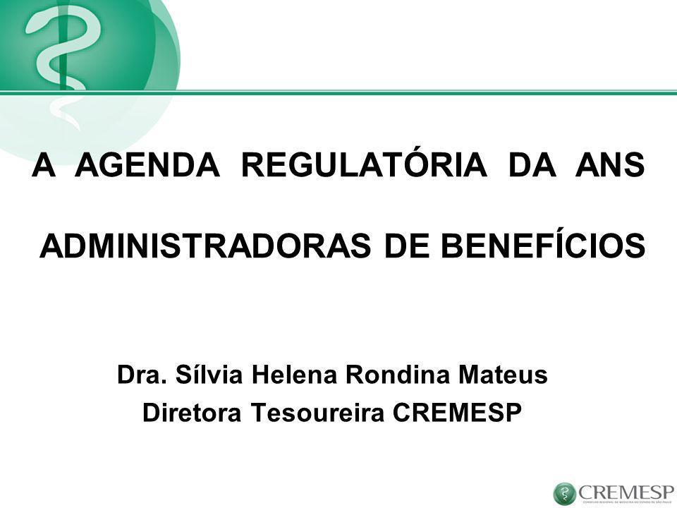 A AGENDA REGULATÓRIA DA ANS ADMINISTRADORAS DE BENEFÍCIOS