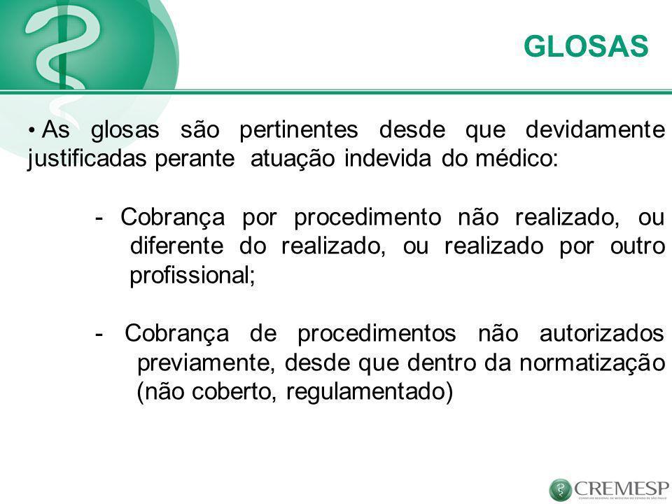 GLOSAS As glosas são pertinentes desde que devidamente justificadas perante atuação indevida do médico: