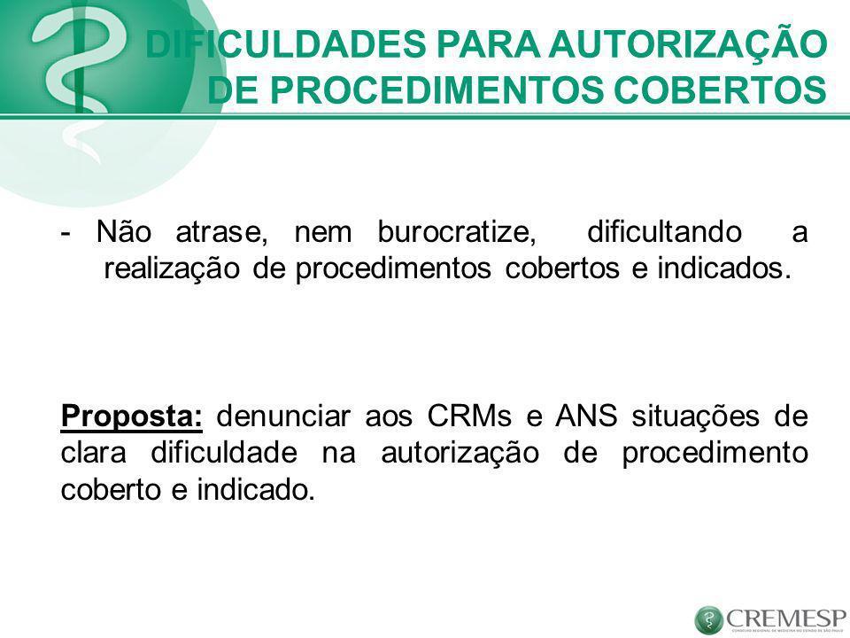 DIFICULDADES PARA AUTORIZAÇÃO DE PROCEDIMENTOS COBERTOS