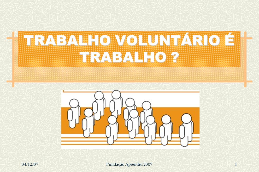 TRABALHO VOLUNTÁRIO É TRABALHO