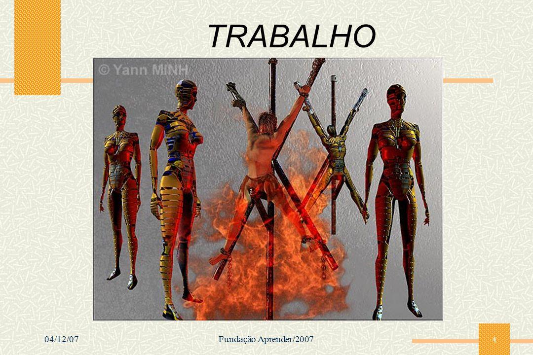 TRABALHO 04/12/07 Fundação Aprender/2007