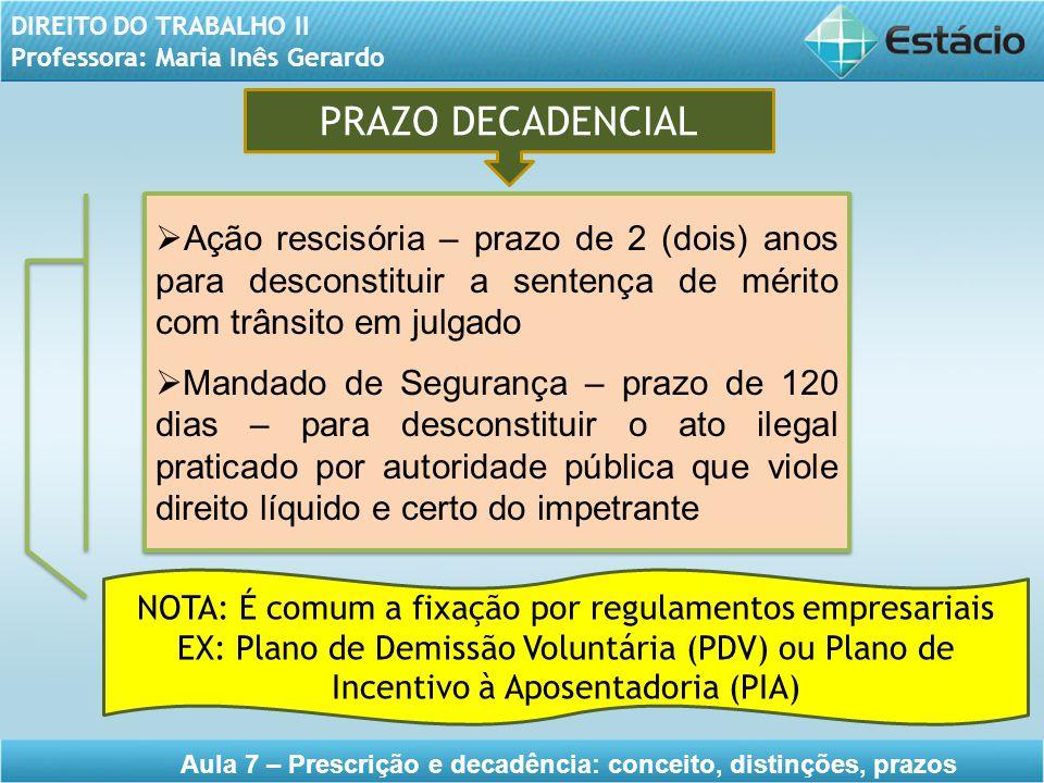 NOTA: É comum a fixação por regulamentos empresariais
