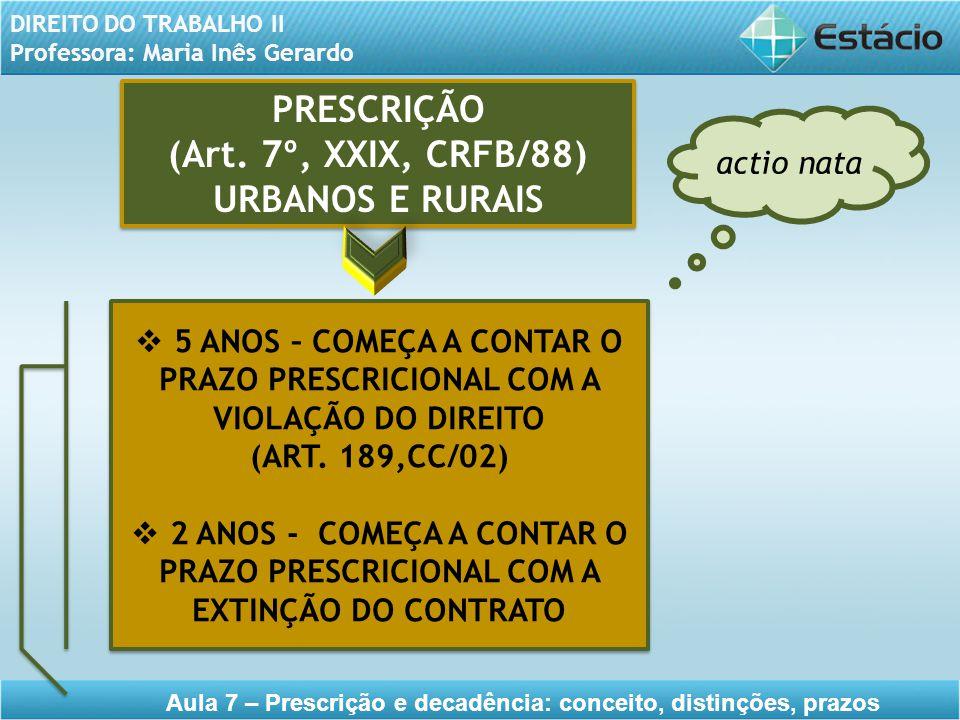 PRESCRIÇÃO (Art. 7º, XXIX, CRFB/88) URBANOS E RURAIS