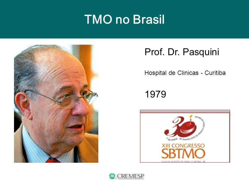 TMO no Brasil Prof. Dr. Pasquini Hospital de Clinicas - Curitiba 1979