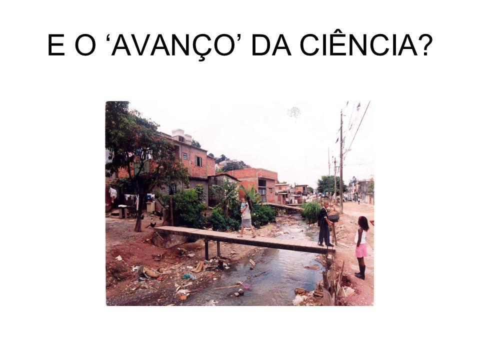 E O 'AVANÇO' DA CIÊNCIA