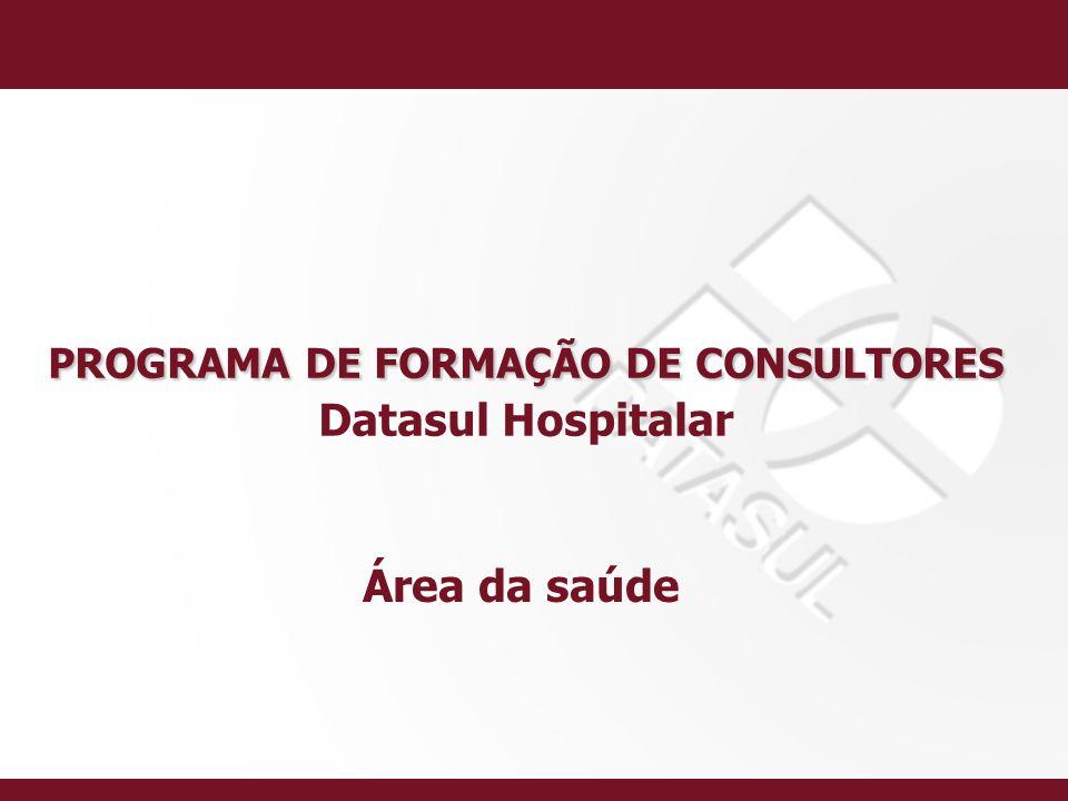 PROGRAMA DE FORMAÇÃO DE CONSULTORES Datasul Hospitalar