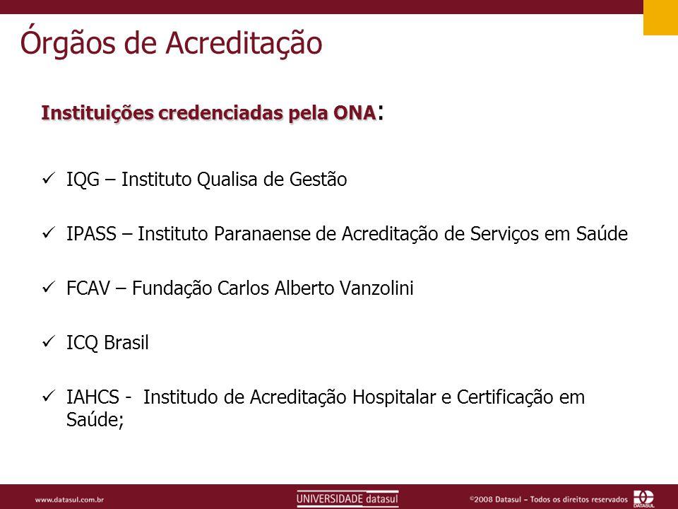 Órgãos de Acreditação Instituições credenciadas pela ONA: