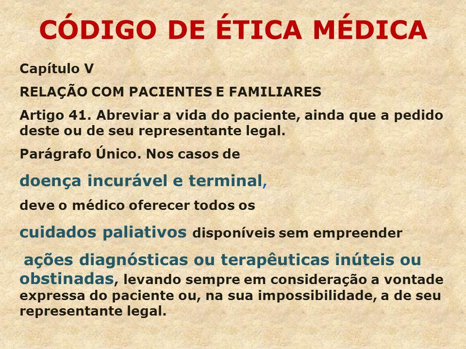 CÓDIGO DE ÉTICA MÉDICA doença incurável e terminal,