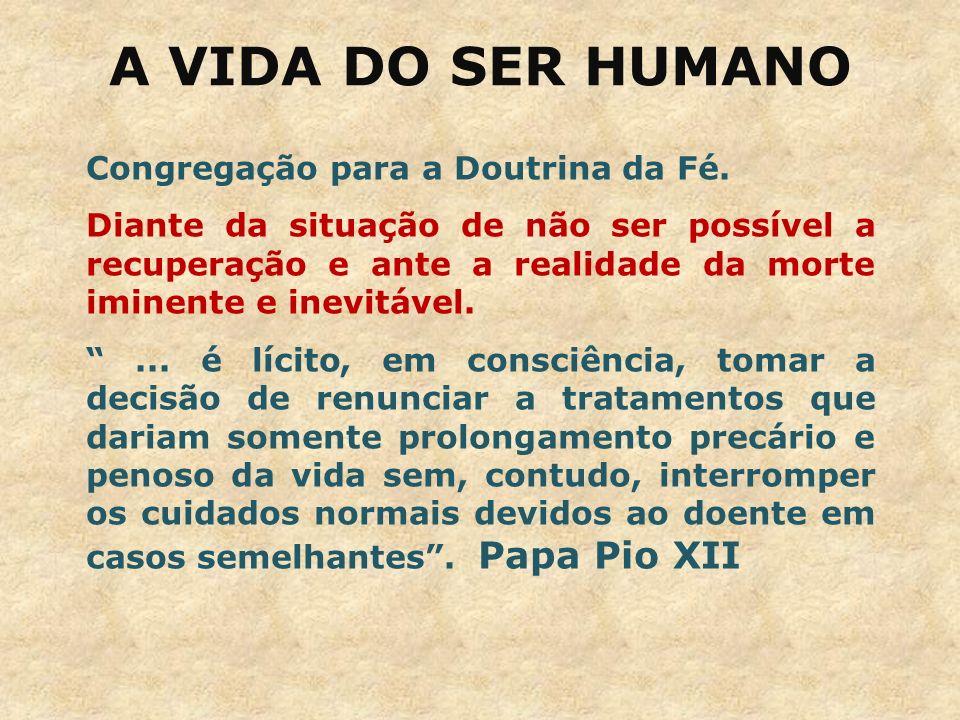 A VIDA DO SER HUMANO Congregação para a Doutrina da Fé.