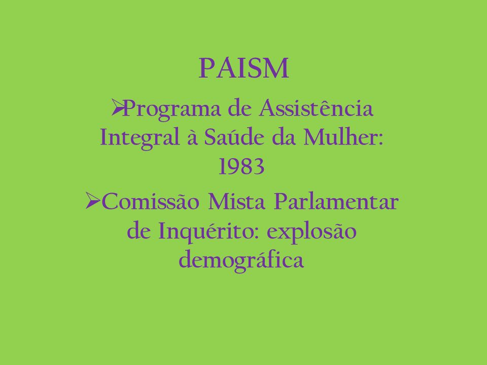 PAISM Programa de Assistência Integral à Saúde da Mulher: 1983