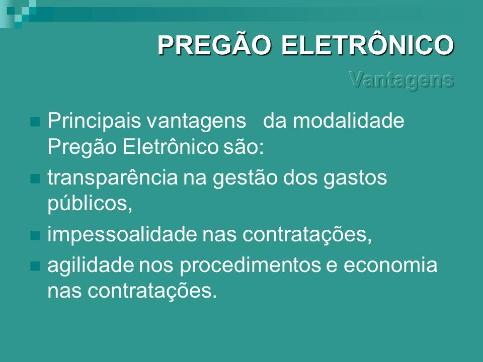 PREGÃO ELETRÔNICO Vantagens