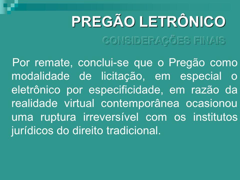 PREGÃO LETRÔNICO CONSIDERAÇÕES FINAIS