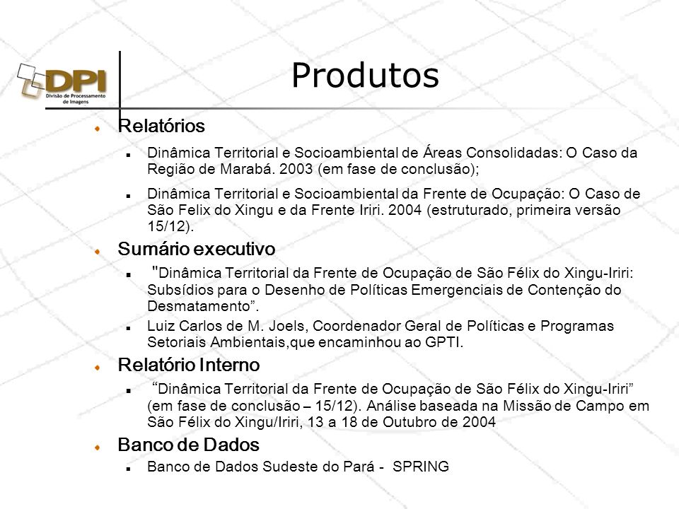 Produtos Relatórios Sumário executivo Relatório Interno Banco de Dados