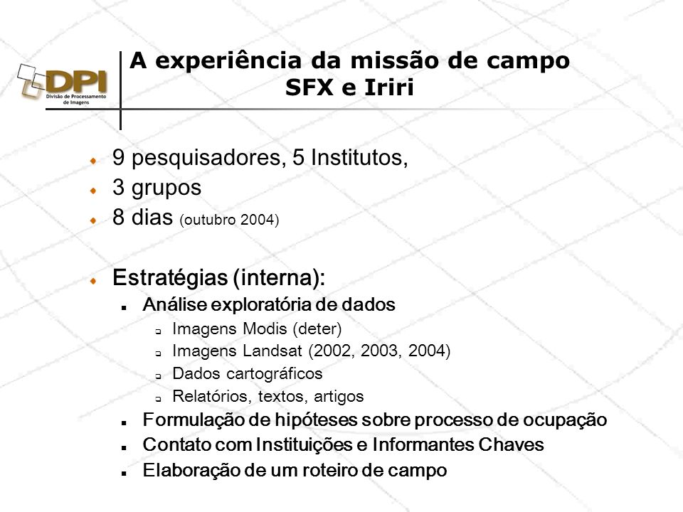 A experiência da missão de campo SFX e Iriri