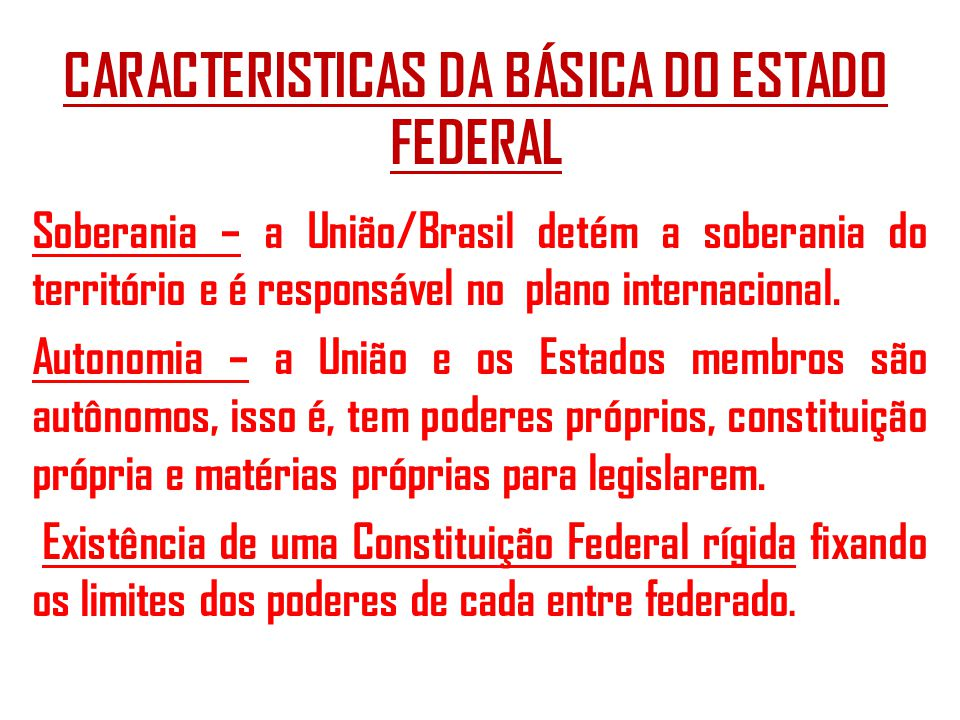 CARACTERISTICAS DA BÁSICA DO ESTADO FEDERAL