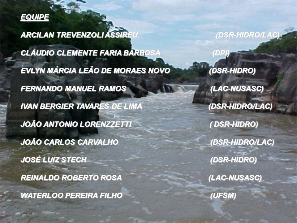 EQUIPEARCILAN TREVENZOLI ASSIREU (DSR-HIDRO/LAC) CLÁUDIO CLEMENTE FARIA BARBOSA (DPI)