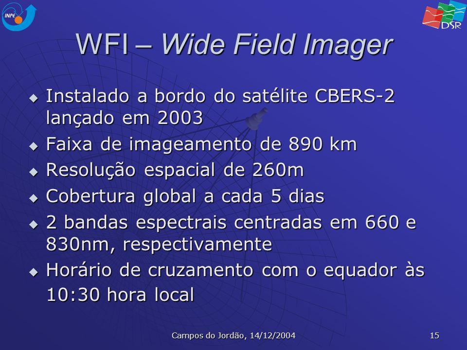WFI – Wide Field Imager Instalado a bordo do satélite CBERS-2 lançado em 2003. Faixa de imageamento de 890 km.