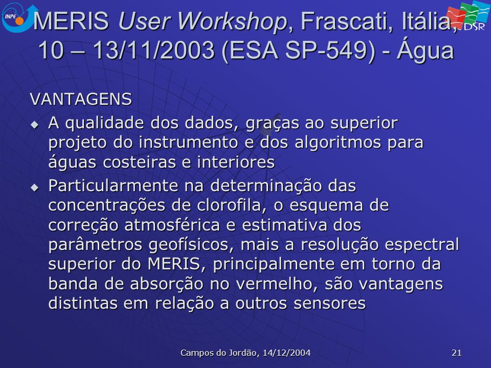 MERIS User Workshop, Frascati, Itália, 10 – 13/11/2003 (ESA SP-549) - Água