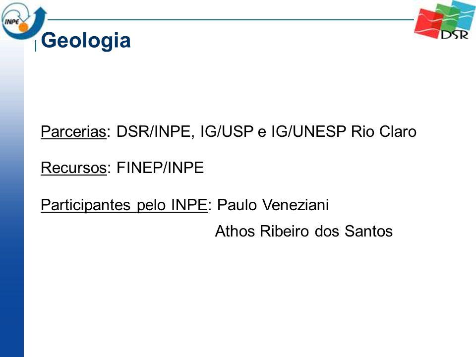 Geologia Parcerias: DSR/INPE, IG/USP e IG/UNESP Rio Claro