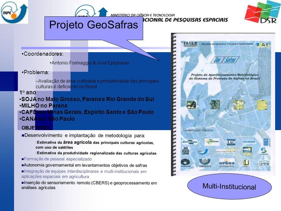 Projeto GeoSafras Multi-Institucional Coordenadores: Problema: 1o ano