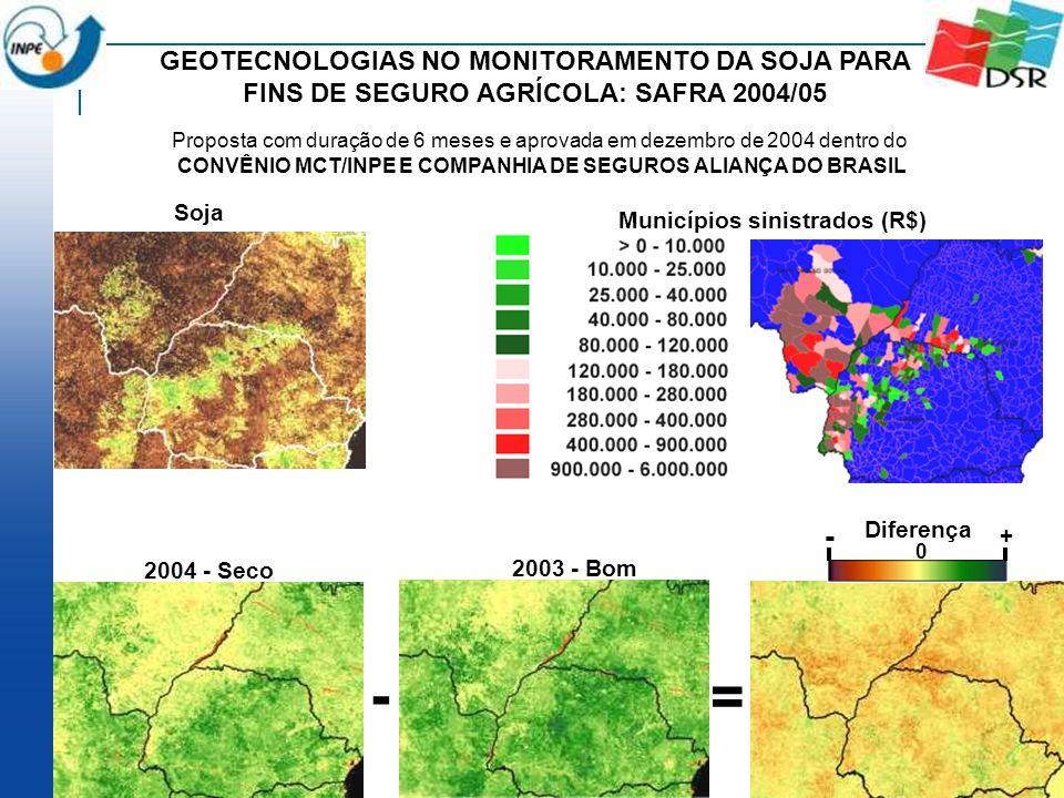 GEOTECNOLOGIAS NO MONITORAMENTO DA SOJA PARA FINS DE SEGURO AGRÍCOLA: SAFRA 2004/05