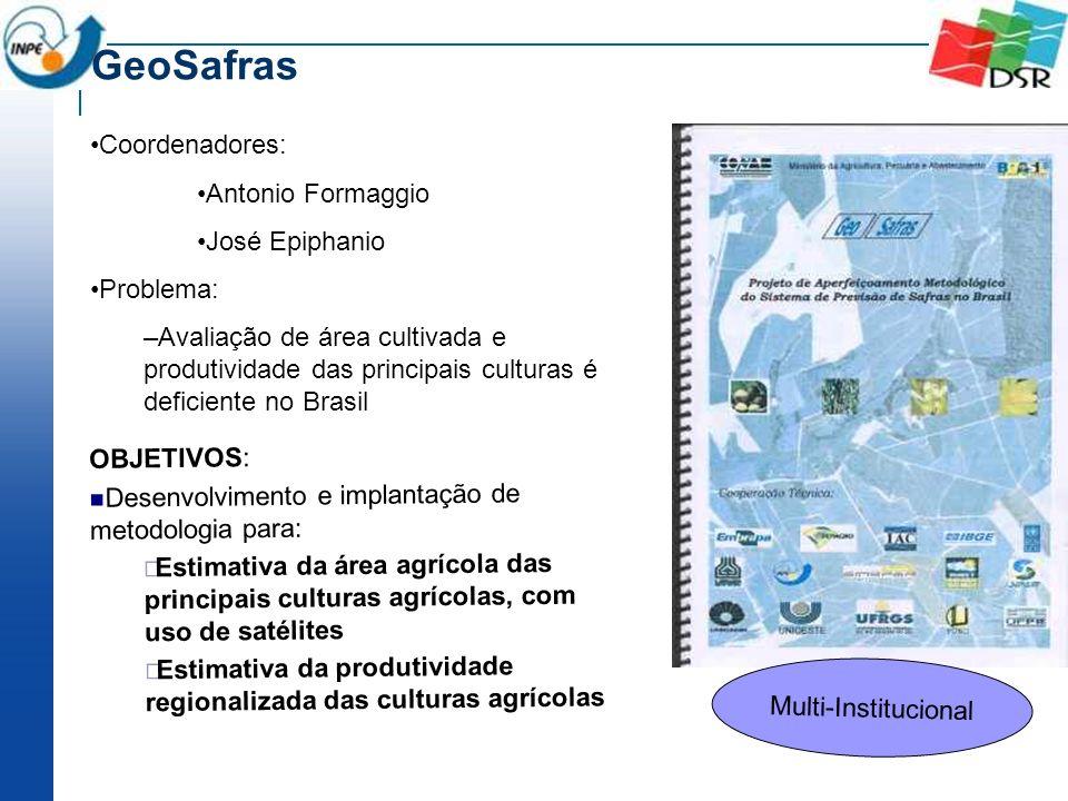 GeoSafras Coordenadores: Antonio Formaggio José Epiphanio Problema:
