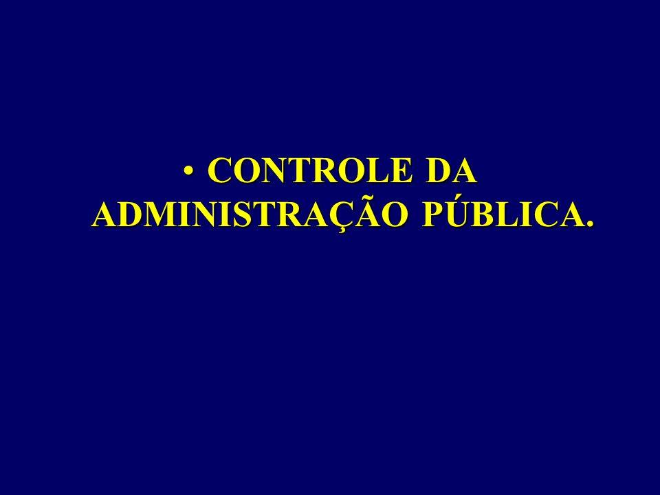 CONTROLE DA ADMINISTRAÇÃO PÚBLICA.