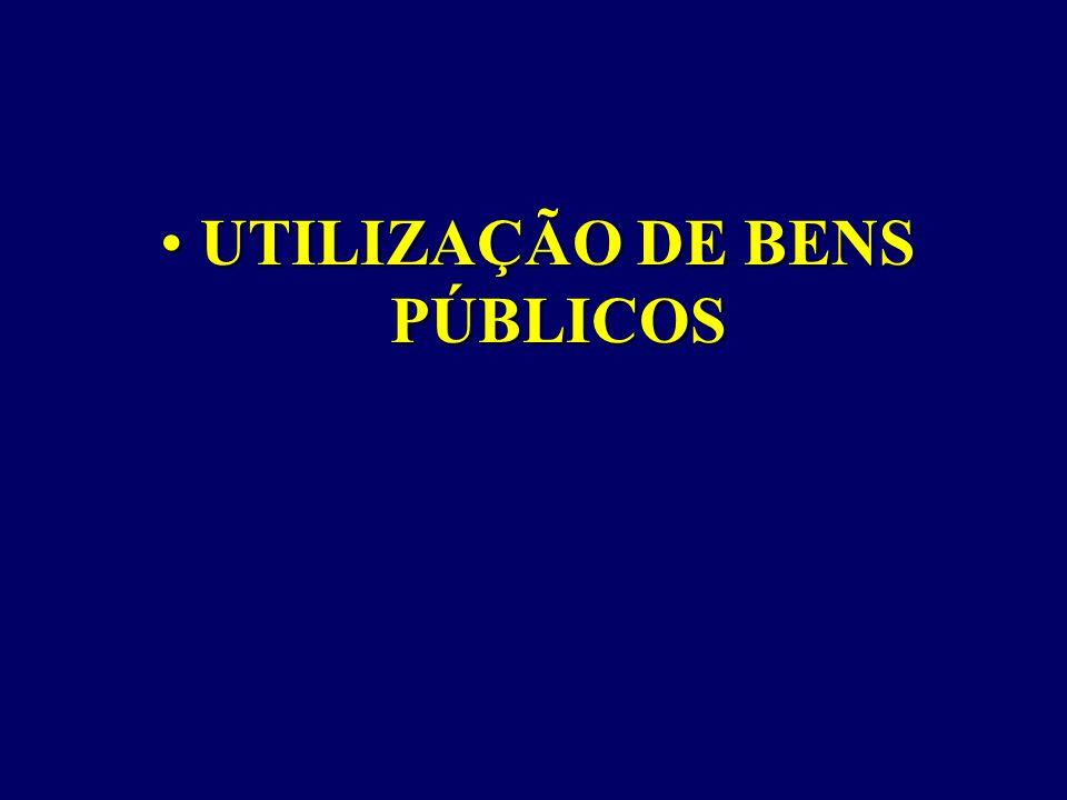 UTILIZAÇÃO DE BENS PÚBLICOS