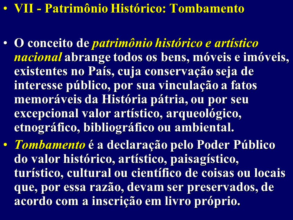 VII - Patrimônio Histórico: Tombamento