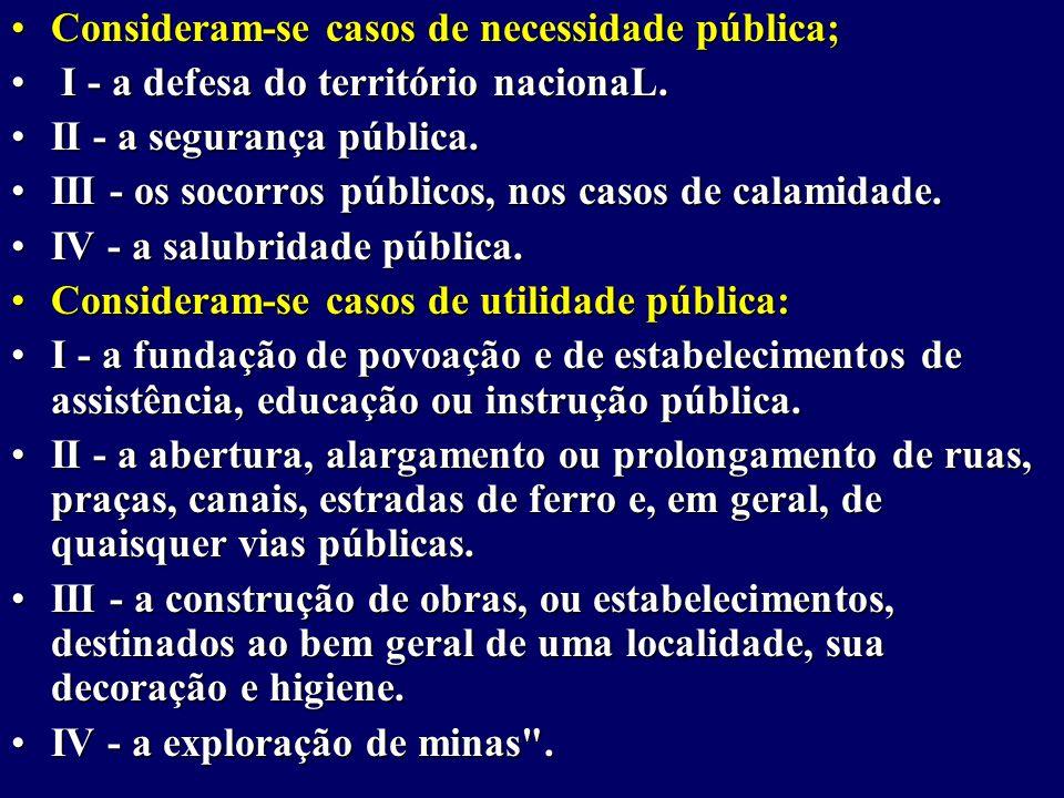 Consideram-se casos de necessidade pública;