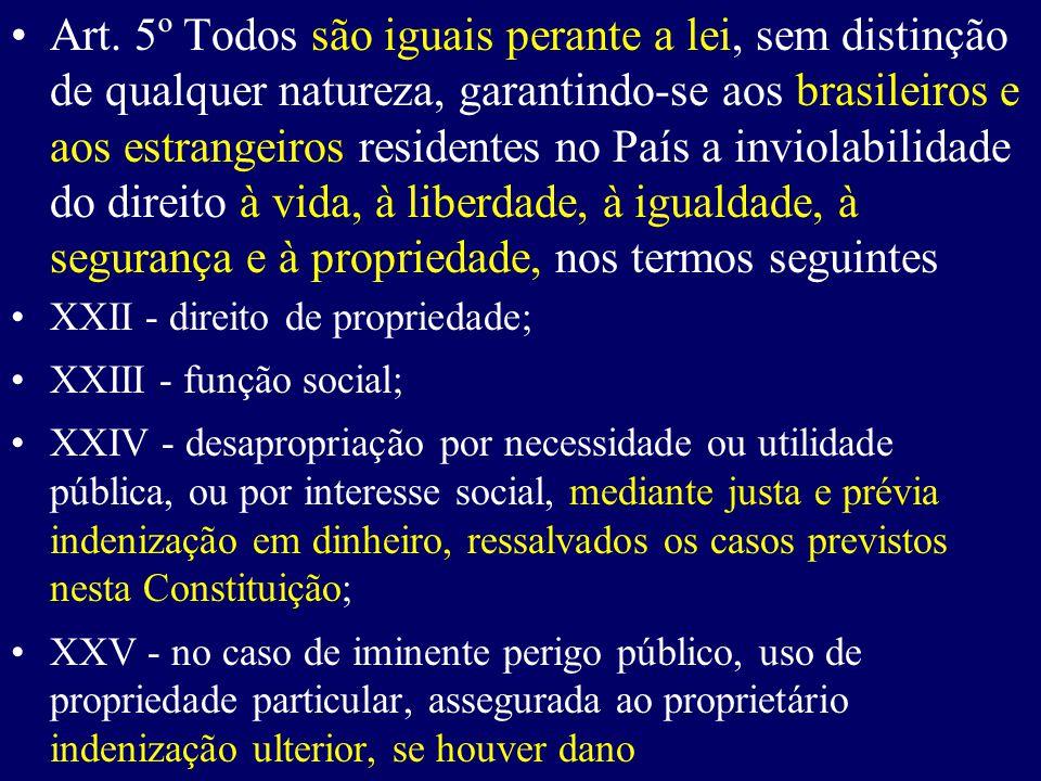 Art. 5º Todos são iguais perante a lei, sem distinção de qualquer natureza, garantindo-se aos brasileiros e aos estrangeiros residentes no País a inviolabilidade do direito à vida, à liberdade, à igualdade, à segurança e à propriedade, nos termos seguintes