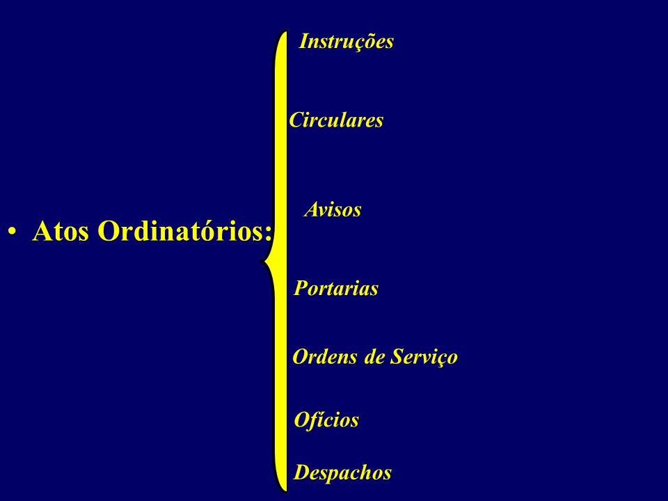 Atos Ordinatórios: Instruções Circulares Avisos Portarias