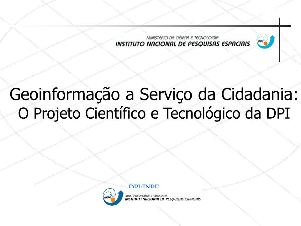 Geoinformação a Serviço da Cidadania: O Projeto Científico e Tecnológico da DPI