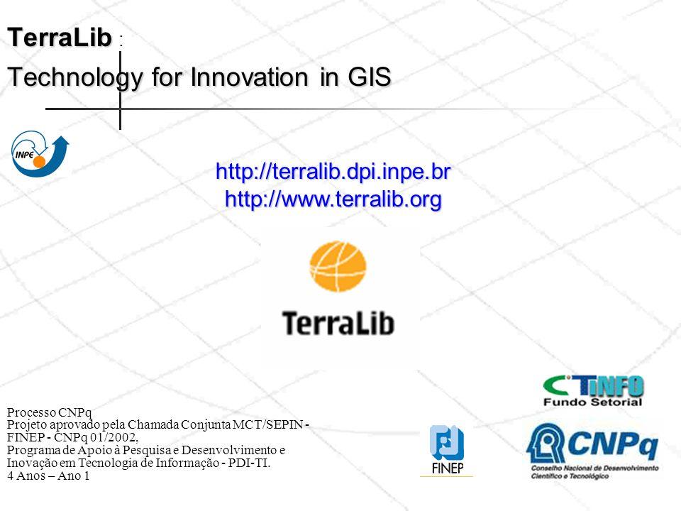 TerraLib : Technology for Innovation in GIS