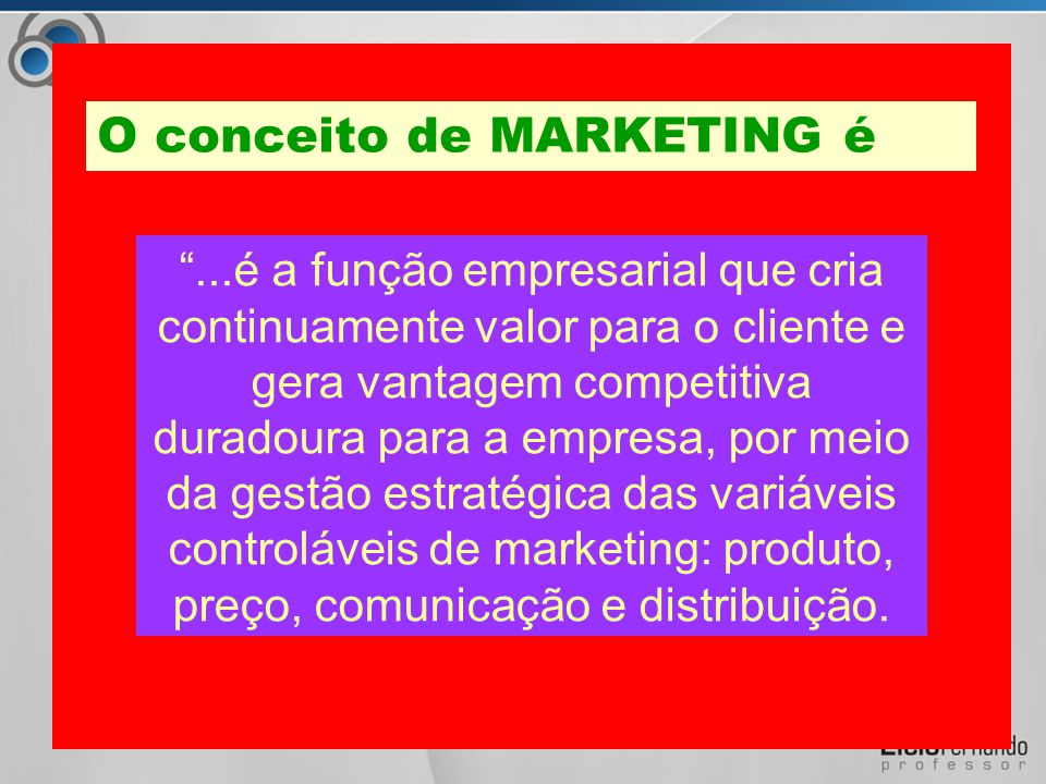 O conceito de MARKETING é