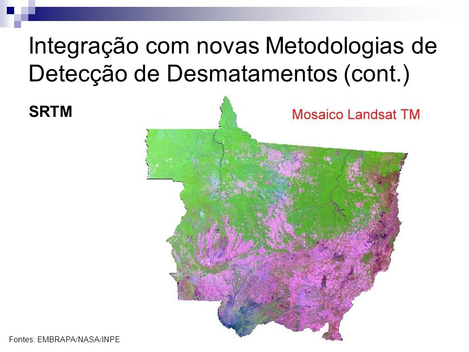 Integração com novas Metodologias de Detecção de Desmatamentos (cont.)