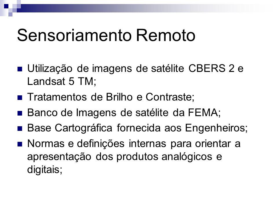 Sensoriamento Remoto Utilização de imagens de satélite CBERS 2 e Landsat 5 TM; Tratamentos de Brilho e Contraste;