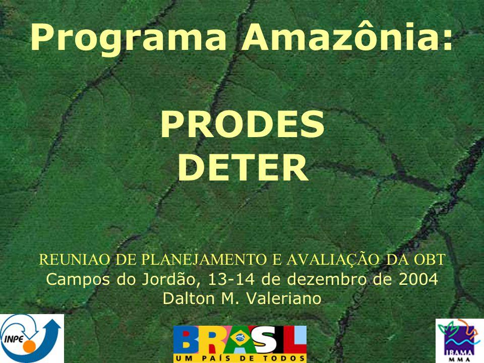 Programa Amazônia: PRODES DETER