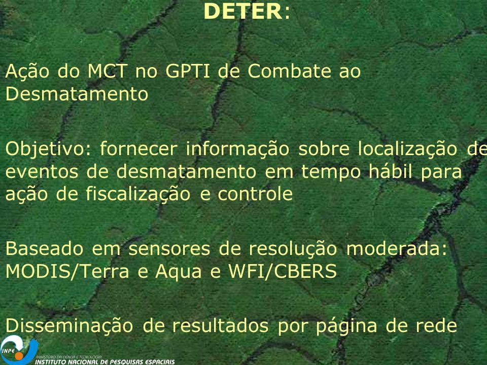 DETER: Ação do MCT no GPTI de Combate ao Desmatamento