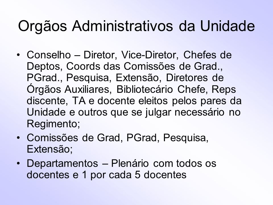 Orgãos Administrativos da Unidade