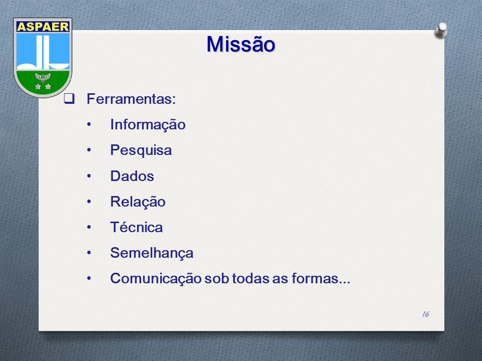 Missão Ferramentas: Informação Pesquisa Dados Relação Técnica
